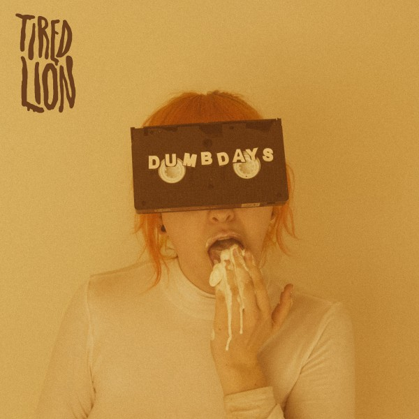 TIRED LION ANNOUNCE DEBUT ALBUM 'DUMB DAYS' OUT SEPTEMBER 15TH VIA DEW PROCESS/ISLAND RECORDS
