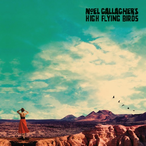 NOEL GALLAGHER'S HIGH FLYING BIRDS PREVIEW  BRAND NEW TRACK 'IT'S A BEAUTIFUL WORLD'