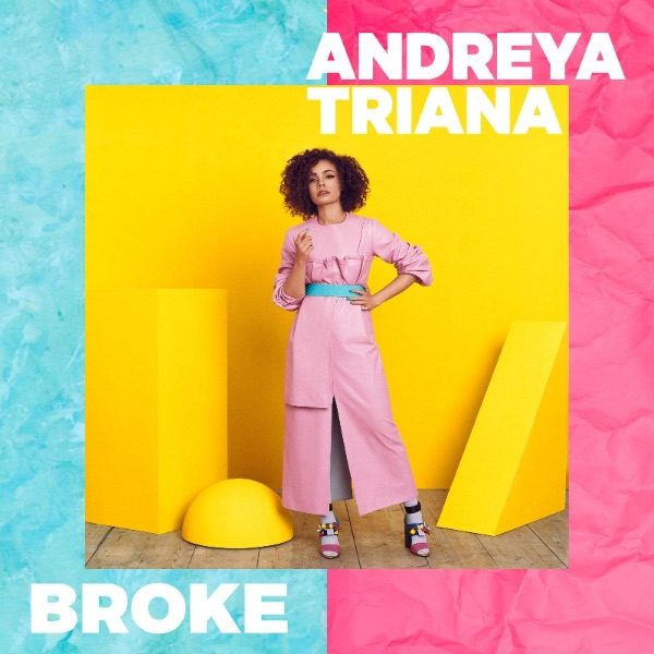 ANDREYA TRIANA SHARES  VIDEO FOR LATEST SINGLE 'BROKE'