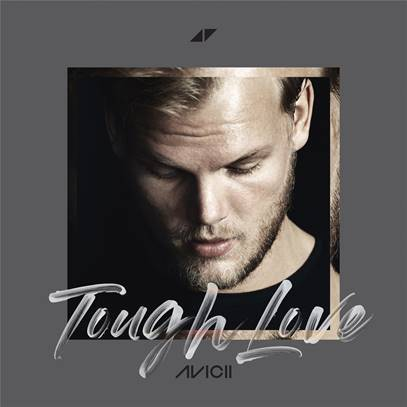 AVICII SHARES NEW TRACK 'TOUGH LOVE'