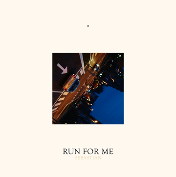 SEBASTIAN RELEASES NEW SINGLE  'RUN FOR ME' ft. GALLANT