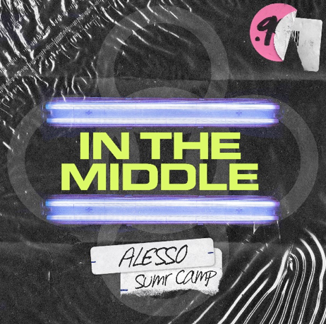 ALESSO & SUMR CAMP JOIN FORCES TO RELEASE NEW TRACK 'IN THE MIDDLE'