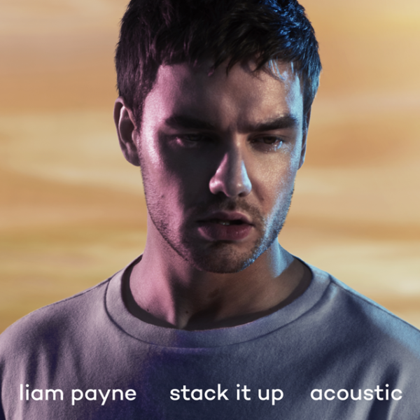 LIAM PAYNE RELEASES NEW ACOUSTIC  VERSION OF LATEST SINGLE 'STACK IT UP'