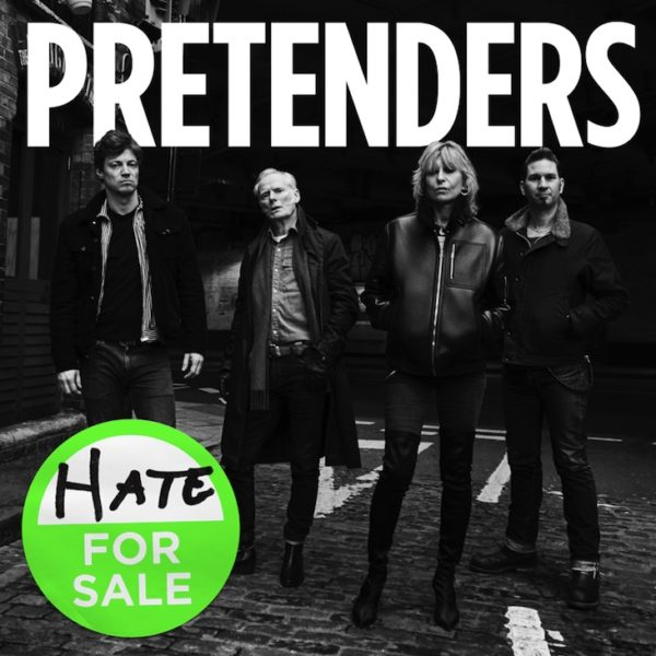 THE PRETENDERS ANNOUNCE BRAND NEW ALBUM HATE FOR SALE